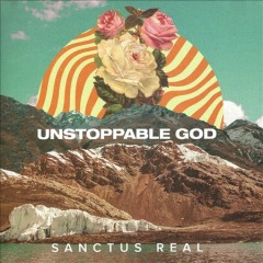 Unstoppable God -  Sanctus Real