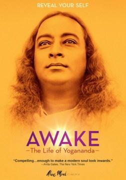 Awake: The Life of Yogananda.