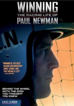 Winning: The Racing Life of Paul Newman.