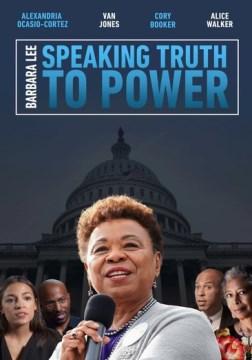 Barbara Lee : speaking truth to power