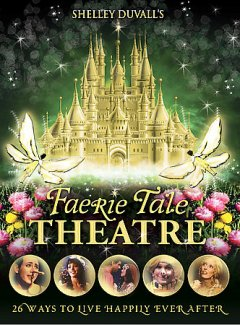Shelley Duvall's Faerie tale theatre [7-disc set]