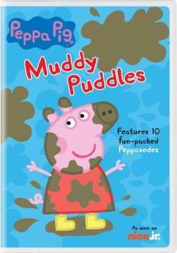 Peppa Pig : muddy puddles.