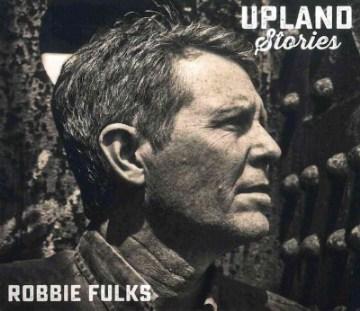 Upland stories - Robbie Fulks