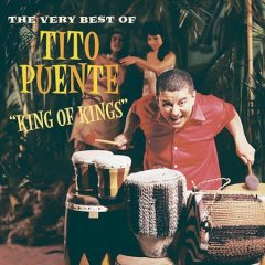 King of kings : the very best of Tito Puente. - Tito Puente