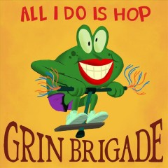 All I do is hop - performer Grin Brigade (Musical group)