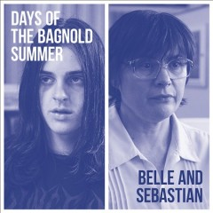 Days of the Bagnold Summer -  Belle and Sebastian