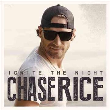 Ignite the night - Chase Rice