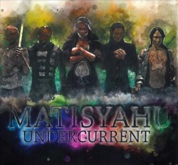 Undercurrent - performer Matisyahu