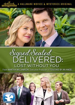 Signed, Sealed, Delivered: Lost Without You.