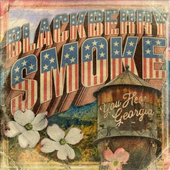 You Hear Georgia -  Blackberry Smoke