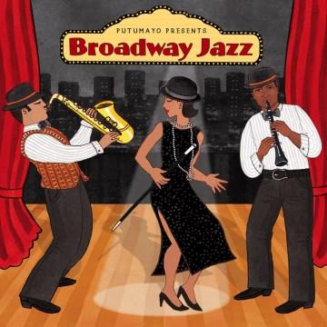 Putumayo: Broadway Jazz.