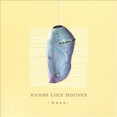 Anon - composer Hands Like Houses (Musical group)