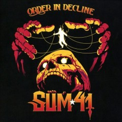 Order in decline - performer Sum 41 (Musical group)