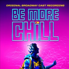 Be more chill : original Broadway cast recording [soundtrack]