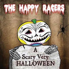 A very scary Halloween - performer Happy Racers (Musical group)