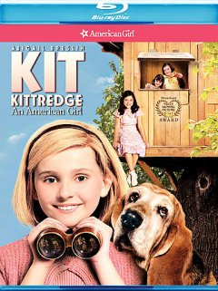 An American Girl : Kit Kittredge, an American girl