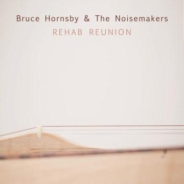 Rehab reunion - Bruce Hornsby