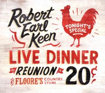Live dinner reunion - Robert Earl Keen