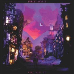 Can't wake up - composer Shakey Graves (Musician)