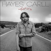 What it is - Hayes Carll