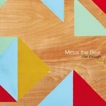 Fair Enough -  Minus the Bear
