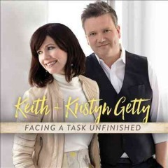 Facing a task unfinished - Keith Getty