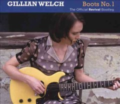 Boots no. 1 : the official revival bootleg - Gillian Welch