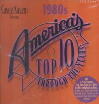 Casey Kasem presents America's top ten hits : 1980's.
