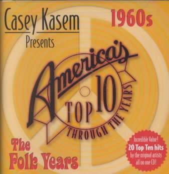 Casey Kasem presents America's top ten hits : 1960s, the folk years.
