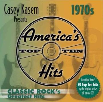Casey Kasem presents America's top ten hits : 1970s classic rock's greatest hits.