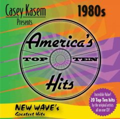 Casey Kasem presents America's top ten [sound recording] : 1980s : new wave's greatest hits.