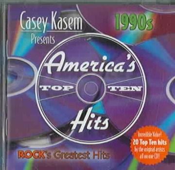 Casey Kasem presents America's top ten hits : 1990s, rock's greatest hits.