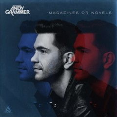 Magazines or novels - Andy Grammer