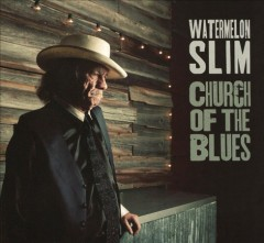 Church of the blues - performer.composer Watermelon Slim