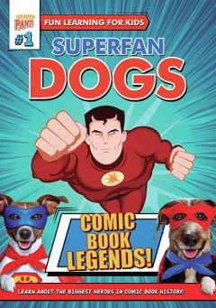 Superfan Dogs: Comic Book Legends.