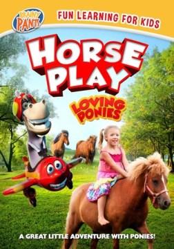 Horseplay: Loving Ponies.