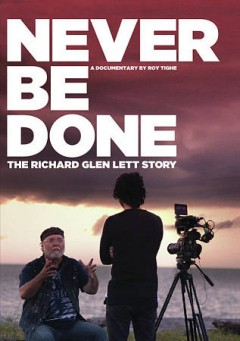 Never be Done: The Richard Glen Lett Story.