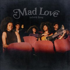 Mad love - composer.performer Infinity Song (Musical group)