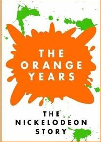 Orange Years, The: The Nickelodeon Story.