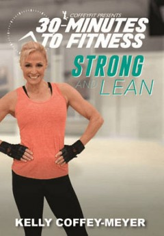 30 Minutes to Fitness: Strong and Lean.