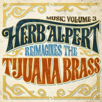 Music Volume 3 - Herb Alpert Reimagines the Tijuana Brass - Herb Alpert