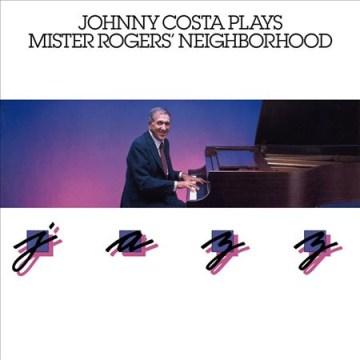 Plays Mister Rogers' Neighborhood Jazz - Johnny Costa
