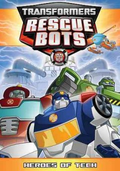 Transformers rescue bots : Heroes of tech.