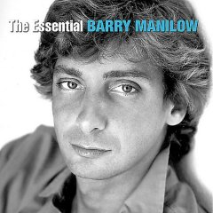 The essential Barry Manilow. - Barry Manilow