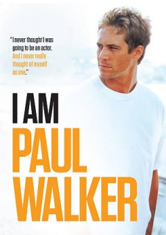 I Am Paul Walker.
