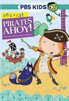 Peg + cat: pirates ahoy! and other really big problems.