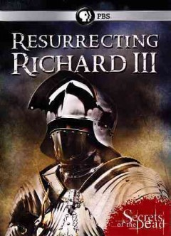Secrets of the dead - resurrecting richard iii.