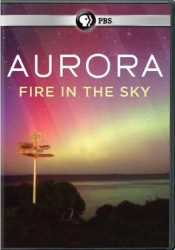 Aurora, fire in the sky