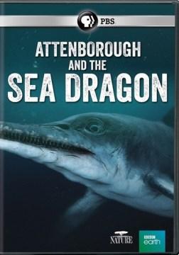 Attenborough & The Sea Dragon.