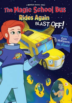 The Magic School Bus Rides Again Blast Off!.